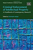 Criminal Enforcement of Intellectual Property, Christophe Geiger, 1849801460