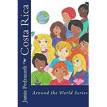 Costa Rica (Around the World Series Book 4)