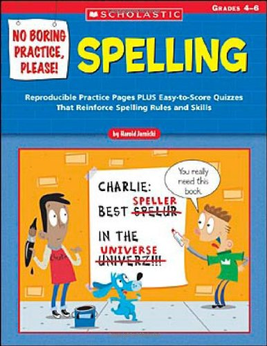 No Boring Practice, Please! Spelling: Reproducible Practice Pages PLUS Easy-to-Score Quizzes That Reinforce Spelling Rules and Skills ebook