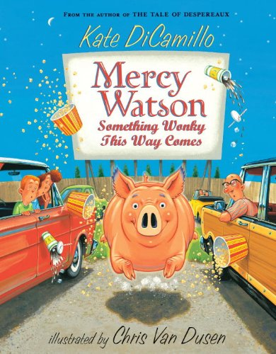 Mercy Watson: Something Wonky this Way Comes