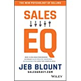 Sales EQ: How Ultra High Performers Leverage Sales-Specific Emotional Intelligence to Close the Complex Deal (English Edition