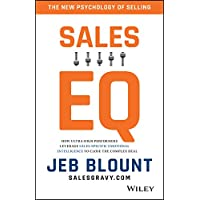 Sales EQ: How Ultra High Performers Leverage Sales–Specific Emotional Intelligence to Close the Complex Deal