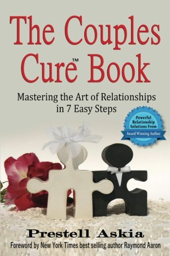 The Couples Cure Book: Mastering the Art of Relationships in 7 Easy Steps (Cure Couples)