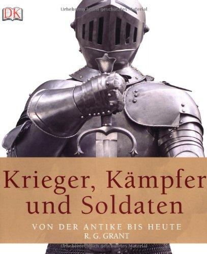 Krieger, Kämpfer und Soldaten: Von der Antike bis heute