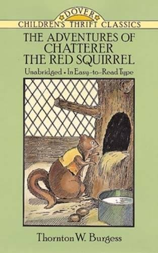 Download The Adventures of Chatterer the Red Squirrel (Dover Children's Thrift Classics) PDF