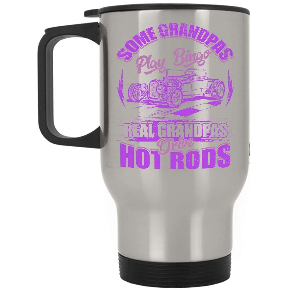Funny Grandpas Mug, Cool Hot Rods Travel Mug, Some Grandpas Play Bingo Real Grandpas Drive Hot Rods Mug (Travel Mug - Silver)