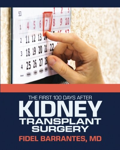 The First 100 Days After Kidney Transplant Surgery