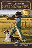Super Cowboy Rides (Under Open Skies Book 1)