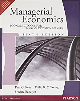 By paul keat, philip k young: managerial economics (6th edition.
