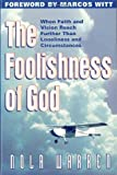 img - for Foolishness Of God: When Faith & Vision Reach Further Than Loneliness & Circumstances by Nola Warren (2000-08-24) book / textbook / text book