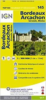 _TOP_ Bordeaux - Arcachon (France) 1:100,000 Touring Map #145 IGN. Brochure ratifica Spooks November PVMoodle Shilo Juzgando Visit