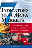 Seven Indicators That Move Markets: Forecasting Future Market Movements for Profitable Investments, Paul Kasriel, Keith Schap, 0071370137