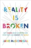 img - for Reality Is Broken: Why Games Make Us Better and How They Can Change the World by Jane McGonigal (2011-01-20) book / textbook / text book