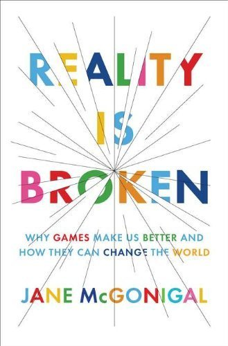 Reality Is Broken: Why Games Make Us Better and How They Can Change the World 1st edition by McGonigal, Jane (2011) Hardcover
