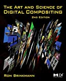 img - for The Art and Science of Digital Compositing, Second Edition: Techniques for Visual Effects, Animation and Motion Graphics (The Morgan Kaufmann Series in Computer Graphics) book / textbook / text book