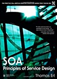 SOA Principles of Service Design (Prentice Hall Service-Oriented Computing Series from Thomas ERL)