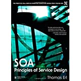 SOA Principles of Service Design (The Prentice Hall Service Technology Series from Thomas Erl)