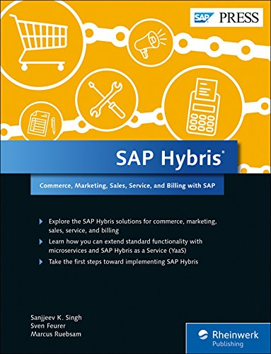 SAP Hybris: Commerce; Marketing; Sales; Service; and Revenue with SAP