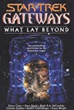 img - for Gateways Book Seven What Lay Beyond (Star Trek) book / textbook / text book