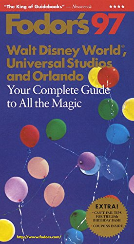 Walt Disney World, Universal Studios and Orlando '97: Your Complete Guide to All the Magic - Magic Kingdom Fl Orlando Disney