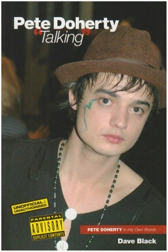 Read Online Pete Doherty Talking by Dave Black (2005-05-08) pdf