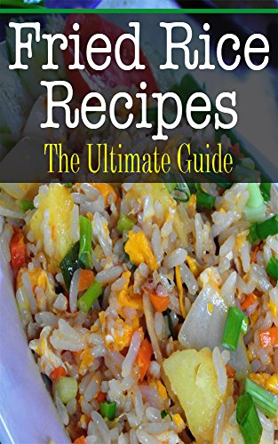 Fried Rice Recipes: The Ultimate Guide by [Kombs, Kelly]