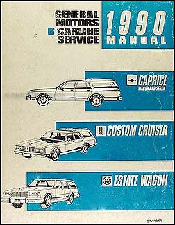 (1990 GM B Repair Shop Manual Original Caprice, Custom Cruiser, Estate Wagon)