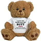 teddy bear that says i love you - FUNNYSHIRTS.ORG I Love You With All My Butt Gift: 8 Inch Teddy Bear Stuffed Animal