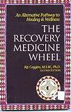The Recovery Medicine Wheel, K. P. Coggins, 1892380048