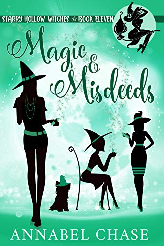 Magic & Misdeeds (Starry Hollow Witches Book 11) by [Chase, Annabel]