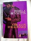 A Dragon for Edward, Pamela Bennetts, 0709145888