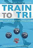 Train to Tri: Your First Triathlon