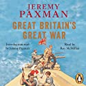 Great Britain's Great War: A Sympathetic History of Our Gravest Folly Audiobook by Jeremy Paxman Narrated by Roy McMillan, Jeremy Paxman