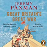 Great Britain's Great War: A Sympathetic History of Our Gravest Folly | Jeremy Paxman