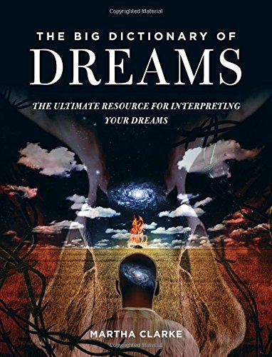 The Big Dictionary of Dreams: The Ultimate Resource for Interpreting Your Dreams cover