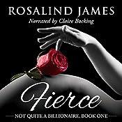 Fierce: Not Quite a Billionaire, Book 1 | Rosalind James