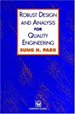 Robust Design and Analysis for Quality Engineering, Park, Sung H., 0412556200