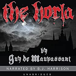 The Horla [Classic Tales Edition]