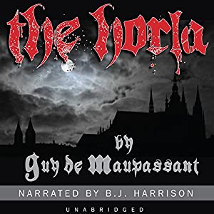 The Horla [Classic Tales Edition] Audiobook
