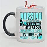 how much water should i drink - It's About How Much Love I Put Into What I Do Cup, I'm A Nurse Change color mug (Color Changing Mug)