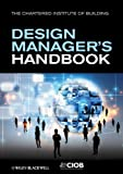 Design Manager's Handbook, John Eynon and Chartered Institute of Building Staff, 0470674024