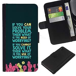 Sony Xperia Z4 / Sony Xperia Z4V / E6508 , la tarjeta de Crédito Slots PU Funda de cuero Monedero caso cubierta de piel ( Worrying Problem Solving Life Quote Motivation)
