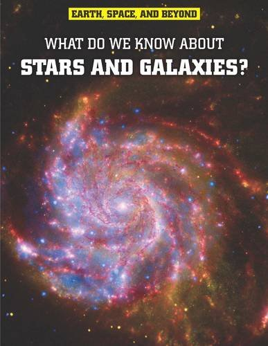 Download What Do We Know about Stars and Galaxies? (Earth, Space, and Beyond) PDF