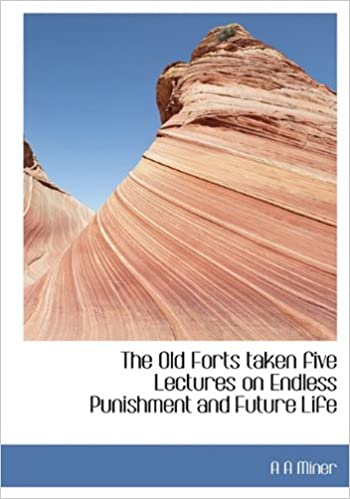 Old Forts Taken Five Lectures on Endless Punishment and Futu