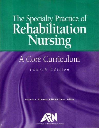 Specialty Practice of Rehabilitation Nursing a Core Curriculum