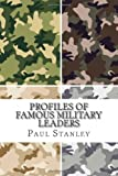 Profiles of Famous Military Leaders, Paul Stanley, 1494700085