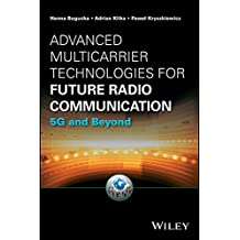 Advanced Multicarrier Technologies for Future Radio Communication: 5G and Beyond (Information and Communication Technology Series,)