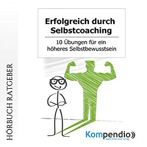 Erfolgreich durch Selbstcoaching Hörbuch