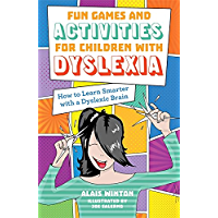 Fun Games and Activities for Children with Dyslexia: How to Learn Smarter with a Dyslexic Brain