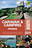 Caravan and Camping France 2011, AA Publishing Staff, 0749567902